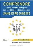 Comprendre le règlement européen sur les données personnelles sans être juriste