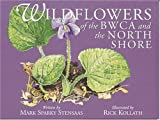 "Wildflowers of the BWCA and the North Shore, Mark ""Sparky"" Stensaas, 0967379334"