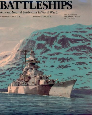 Battleships: Axis and Neutral Battleships in World War II
