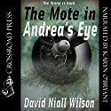 The Mote in Andrea's Eye Audiobook by David Niall Wilson Narrated by Karyn O'Bryant