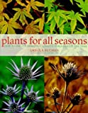 img - for Plants for All Seasons: Beautiful and Versatile Plants That Change Through the Year book / textbook / text book