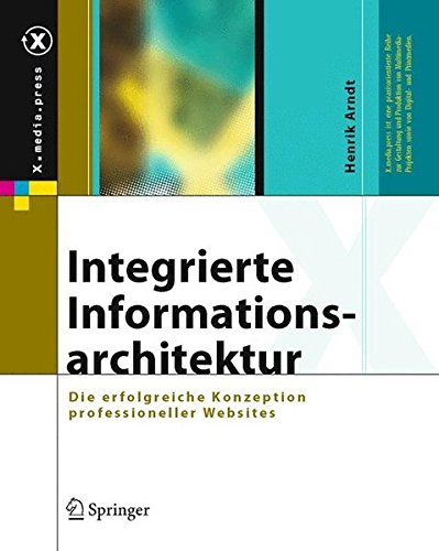 Integrierte Informationsarchitektur: Die erfolgreiche Konzeption professioneller Websites (X.media.press) Gebundenes Buch – 26. September 2006 Henrik Arndt Springer 3540240748 Datenkommunikation