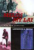 From Melos to My Lai : A Study in Violence, Culture and Social Survival, Tritle, Lawrence A., 0415171601