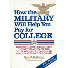 How the Military Will Help You Pay for College: The High School Student's Guide to Rotc, the Academies, and Special...