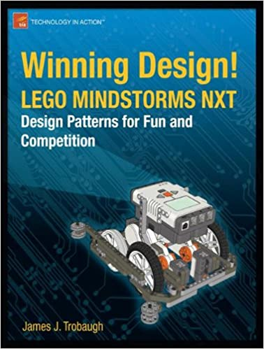 Winning Design Lego Mindstorms Nxt Design Patterns For Fun And