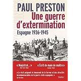 Espagne , 1936 Une Guerre d'Extermination