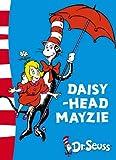 Daisy-Head Mayzie: Yellow Back Book (Dr. Seuss - Yellow Back Book)