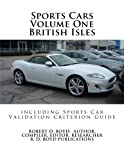 Sports Cars Volume One British Isles Including Sports Car Validation Criterion Guide, Robert Boyd, 1475186169