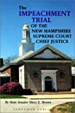 The Impeachment Trial of the New Hampshire Supreme Court Chief Justice, Mary E. Brown, 0970717210