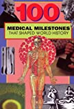 100 Medical Milestones That Shaped World History, Ruth Dejauregui, 091251731X