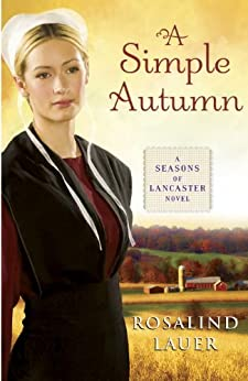 A Simple Autumn: A Seasons of Lancaster Novel by [Lauer, Rosalind]