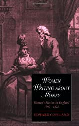 Women Writing about Money: Women's Fiction in England, 1790-1820 (Cambridge Studies in Romanticism)