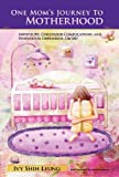 One Mom's Journey to Motherhood: Infertility, Childbirth Complications, and Postpartum Depression, Oh My!, by Ivy Shih Leung. Publisher: Abbott Press (November 15, 2011)