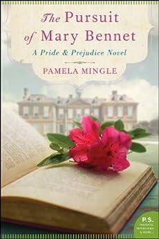 The Pursuit of Mary Bennet: A Pride and Prejudice Novel by [Mingle, Pamela]