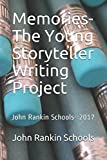 Memories- The Young Storyteller Writing Project: John Rankin Schools- 2017