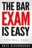 The Bar Exam Is Easy: You Will Pass