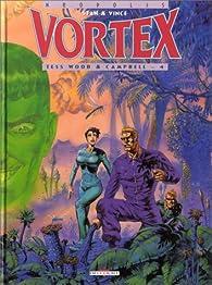 Vortex : Tess Wood & Campbell, tome 4 par  Stan