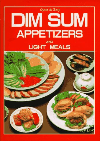 Read Online Dim Sum Appetizers and Light Meals: Quick & Easy pdf epub