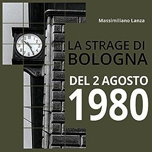 La strage di Bologna del 2 agosto 1980 Hörbuch