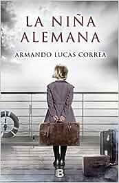 La niña alemana (GRANDES NOVELAS): Amazon.es: Armando