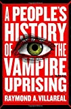 #7: A People's History of the Vampire Uprising: A Novel