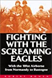 Fighting with the Screaming Eagles, Robert Bowen, 1853674656
