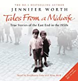 img - for Tales from a Midwife: Call the Midwife, Shadows of the Workhouse, Farewell to the East End: True Stories of the East End in the 1950s by Jennifer Worth (2010-11-04) book / textbook / text book