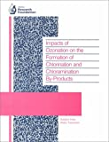 Impacts of Ozonation on the Formation of Chlorination and Chloramination by Products 9780898679946