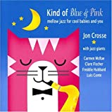 Kind of Blue & Pink - Mellow Jazz For Cool Babies and You