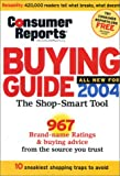 The Buying Guide 2004, Consumer Reports Books Editors, 0890439796