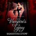 The Vampire's Legacy: A Vampire Pregnancy Romance | Samantha Snow