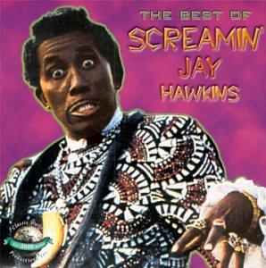 screamin jay hawkins best of screamin jay hawkins com  best of screamin jay hawkins