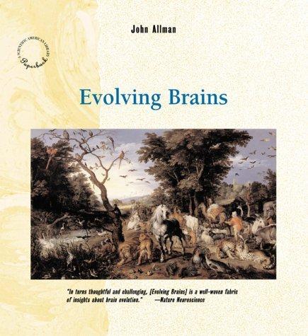 By John Allman - Evolving Brains (Scientific American Library Paperback) (New Edition) (2000-04-11) [Paperback] ebook