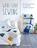 Wabi-Sabi Sewing: 20 Sewing Patterns for Perfectly Imperfect Projects
