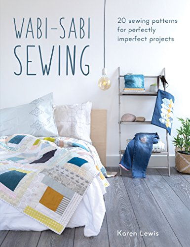 Wabi-Sabi Sewing: 20 Sewing Patterns for Perfectly Imperfect Projects by SewandSo