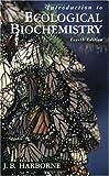 Introduction to Ecological Biochemistry, Harborne, J. B., 0123246865