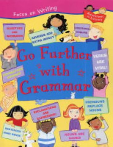 Go Further with Grammar (Focus on Writing)