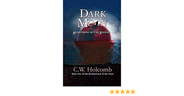 Dark Moon: Something Out of Legend (Brotherhood of the Moon Book 1)