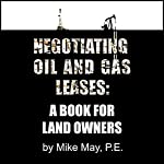 Negotiating Oil and Gas Leases: A Book for Land Owners | Mike May