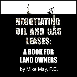 Negotiating Oil and Gas Leases: A Book for Land Owners