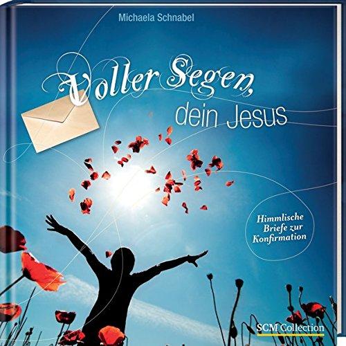Voller Segen, dein Jesus: Himmlische Briefe zur Konfirmation