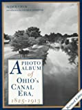 img - for A Photo Album of Ohio's Canal Era, 1825-1913 book / textbook / text book