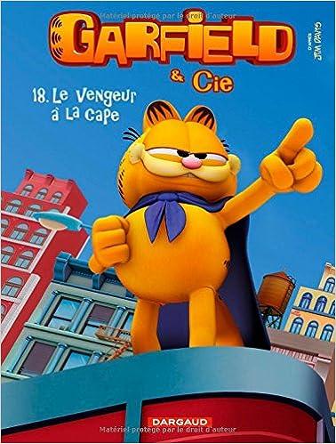 Livres gratuits en ligne Garfield & Cie - tome 18 - Vengeur à la cape (Le) pdf