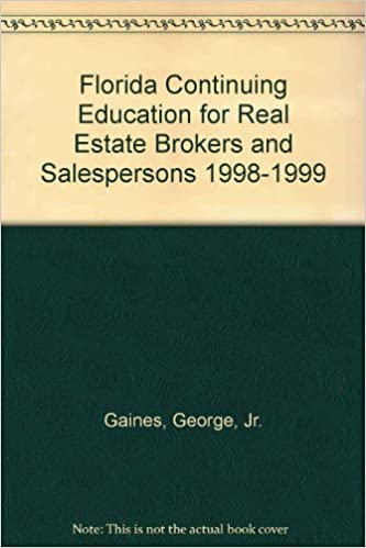 Read online Florida Continuing Education for Real Estate Brokers and Salespersons 1998-1999 PDF