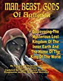 Man, Beast, Gods of Agharta - Discovering The Mysterious Lost Kingdom of the Inner Earth and the Home of the King of the World by Ferdinandi Ossendowski (2008-09-19)