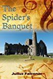 The Spider's Banquet (Julius Falconer Series Book 1)