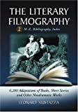 The Literary Filmography Volume 2, Leonard Mustazza, 0786425040