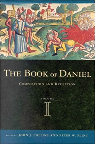 The Book of Daniel: Composition and Reception