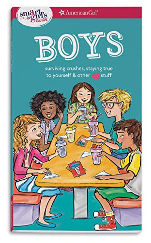 A Smart Girls Guide: Boys: Surviving Crushes, Staying True to Yourself, and other (love) stuff (American Girl: a Smart Girls Guide)
