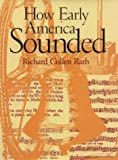How Early America Sounded, Richard Rath, 0801441269
